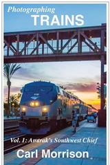 Photographing TRAINS Vol. 1 Amtrak Southwest Chief